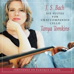 Tanya Tomkins: J. S. Bach, Six Suites for Unaccompanied Cello